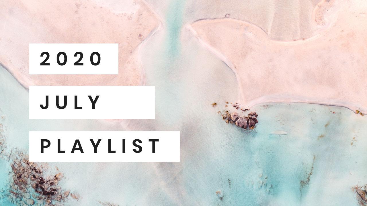 Playlist July 2020