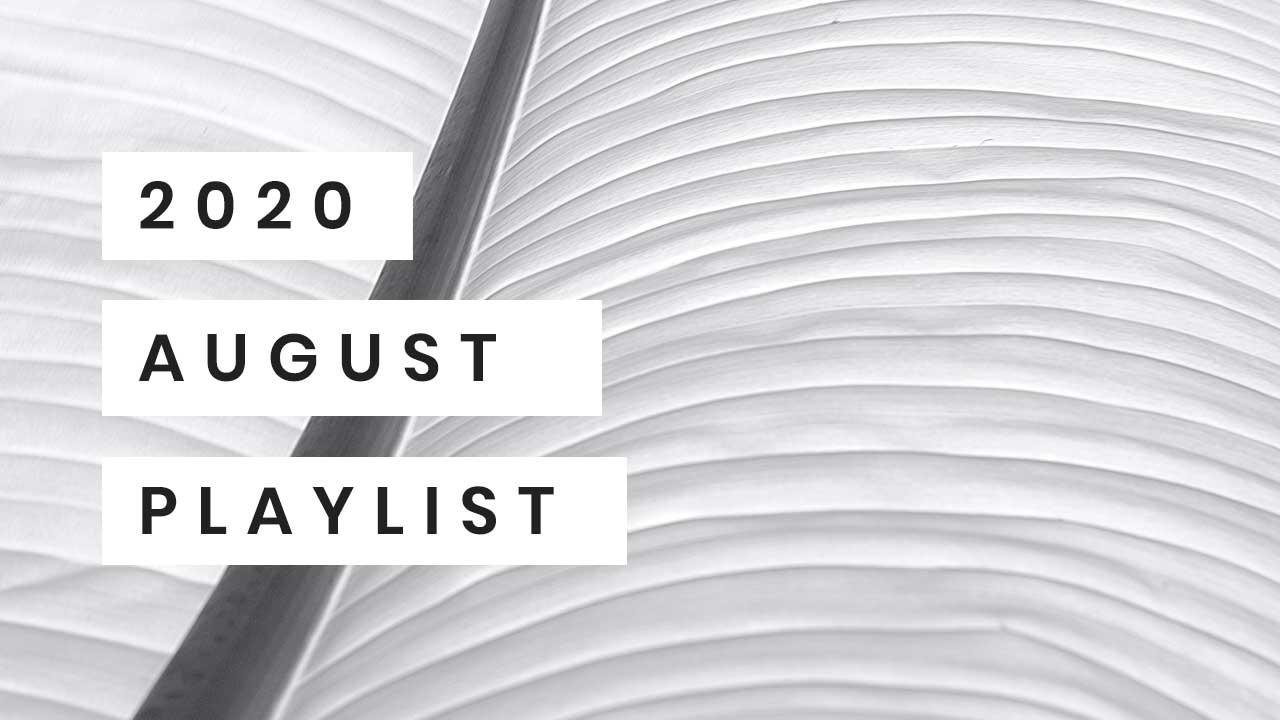 Playlist August 2020