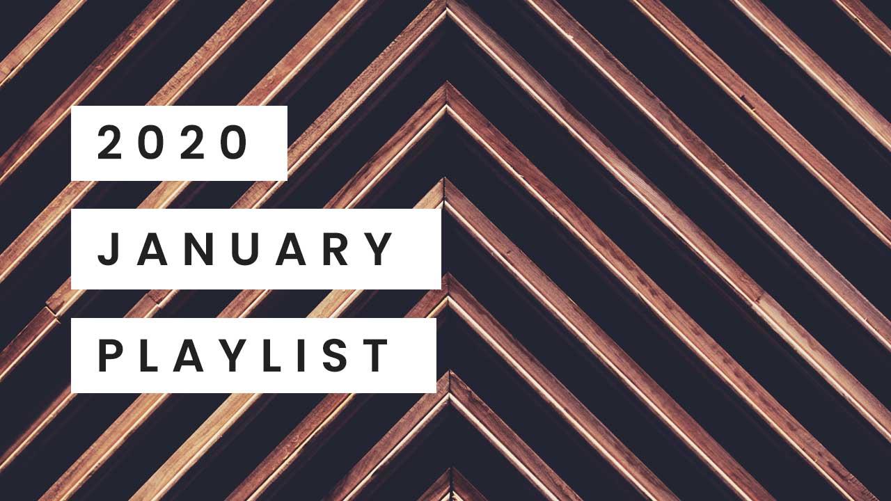 January Playlist 2020